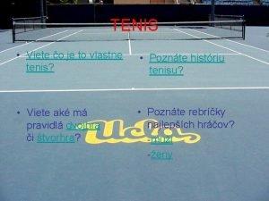 TENIS Viete o je to vlastne tenis Poznte