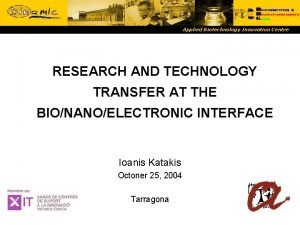 Applied Biotechnology Innovation Centre RESEARCH AND TECHNOLOGY TRANSFER