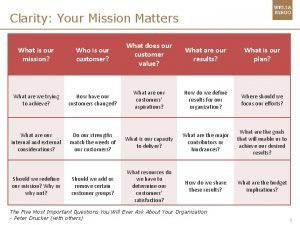 Clarity Your Mission Matters What is our mission