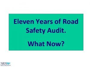 Eleven Years of Road Safety Audit What Now