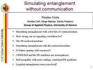 Simulating entanglement without communication Nicolas Gisin Nicolas Cerf