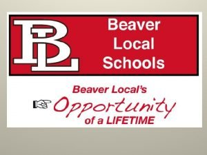 New Schools Throughout the County BEAVER LOCALS REALITY
