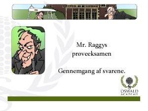 Mr Raggys prveeksamen Gennemgang af svarene 1 Svar