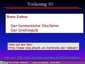 Vorlesung 10 Roter Faden Der harmonische Oszillator Der