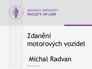 Zdann motorovch vozidel Michal Radvan Zpat prezentace www