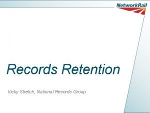 Records Retention Vicky Stretch National Records Group Context