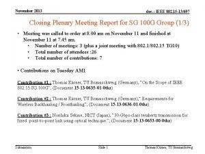 November 2013 doc IEEE 802 15 13697 Closing