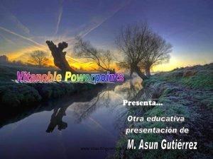 www vitanoblepowerpoints net Texto Jos Luis Iglesias Presentacin