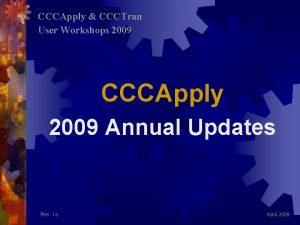 CCCApply CCCTran User Workshops 2009 CCCApply 2009 Annual