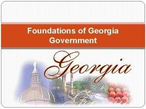 Foundations of Georgia Government Georgias State Government like