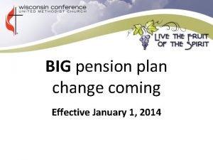 BIG pension plan change coming Effective January 1