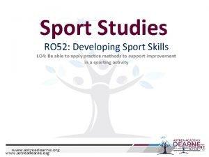 Sport Studies RO 52 Developing Sport Skills LO