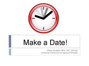 Make a Date Sidney Schuttrow MPA CNP CRSAD
