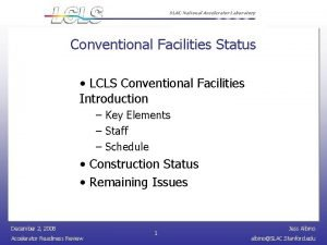 SLAC National Accelerator Laboratory Conventional Facilities Status LCLS