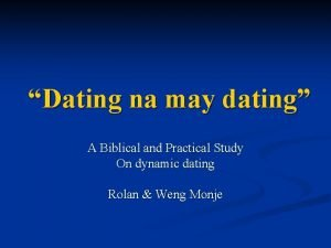 Dating na may dating A Biblical and Practical