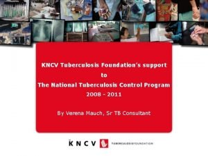 KNCV Tuberculosis Foundations support to The National Tuberculosis
