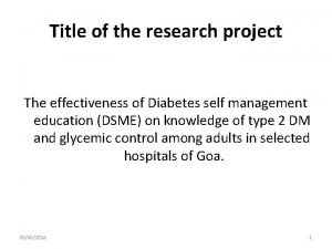 Title of the research project The effectiveness of