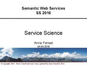 Semantic Web Services SS 2016 Service Science Anna