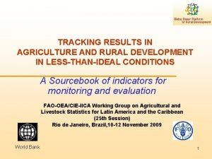 TRACKING RESULTS IN AGRICULTURE AND RURAL DEVELOPMENT IN