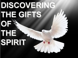 DISCOVERING THE GIFTS OF THE SPIRIT Discovering The