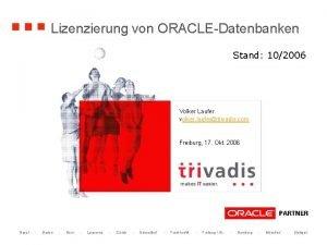 Lizenzierung von ORACLEDatenbanken Stand 102006 Volker Laufer volker