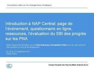 Conventioncadre sur les changements climatiques Introduction NAP Central