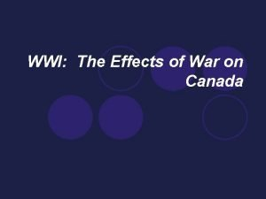 WWI The Effects of War on Canada Negative