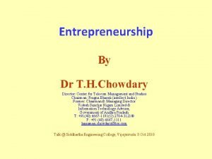 Entrepreneurship By Dr T H Chowdary Director Center
