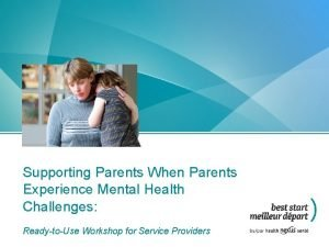 Supporting Parents When Parents Experience Mental Health Challenges