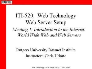 ITI520 Web Technology Web Server Setup Meeting 1