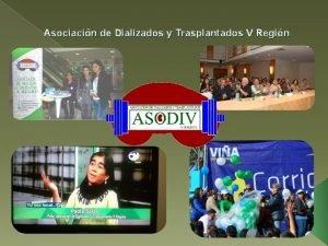 Asociacin de Dializados y Trasplantados V Regin Asociacin