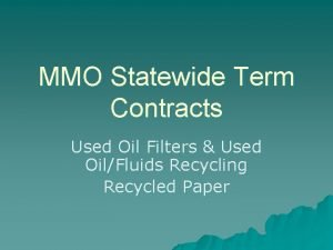 MMO Statewide Term Contracts Used Oil Filters Used