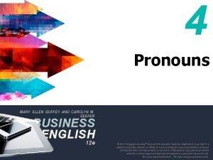 4 Pronouns MARY ELLEN GUFFEY AND CAROLYN M