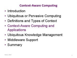 ContextAware Computing Introduction Ubiquitous or Pervasive Computing Definitions