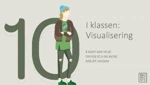 I klassen Visualisering SKAPE GOD HELSE FOR SEG