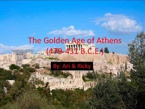 The Golden Age of Athens 479 431 B