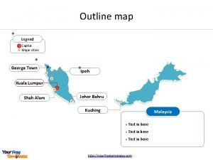 Outline map Legend Capital Major cities George Town