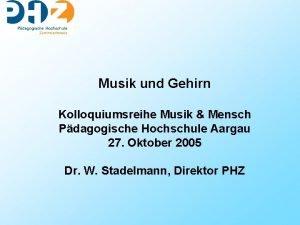 Musik und Gehirn Kolloquiumsreihe Musik Mensch Pdagogische Hochschule