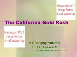 The California Gold Rush A Changing America Unit