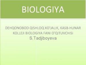 BIOLOGIYA DEHQONOBOD QISHLOQ XOJALIK KASBHUNAR KOLLEJI BIOLOGIYA FANI