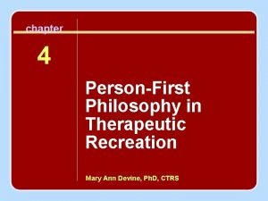 chapter 4 PersonFirst Philosophy in Therapeutic Recreation Mary