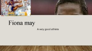 Fiona may A very good athlete biography Fiona