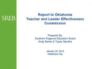 Report to Oklahoma Teacher and Leader Effectiveness Commission