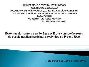 UNIVERSIDADE FEDERAL DE ALAGOAS CENTRO DE EDUCAO PROGRAMA