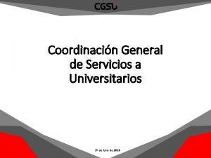 Coordinacin General de Servicios a Universitarios 1 de