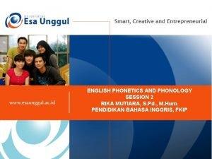 ENGLISH PHONETICS AND PHONOLOGY SESSION 2 RIKA MUTIARA