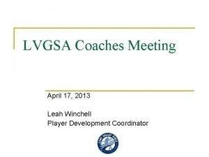 LVGSA Coaches Meeting April 17 2013 Leah Winchell