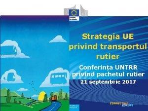 Strategia UE privind transportul rutier Conferina UNTRR privind