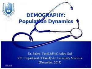 DEMOGRAPHY Population Dynamics Dr Salwa Tayel Prof Ashry