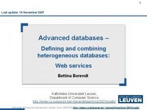 1 Last update 15 November 2007 Advanced databases
